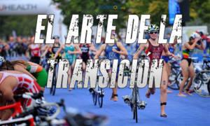 el arte de la transicion en triatlón