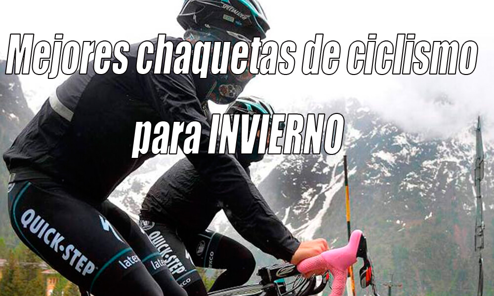 Mejores chaquetas de ciclismo para invierno|Olvídate del frío en la bici
