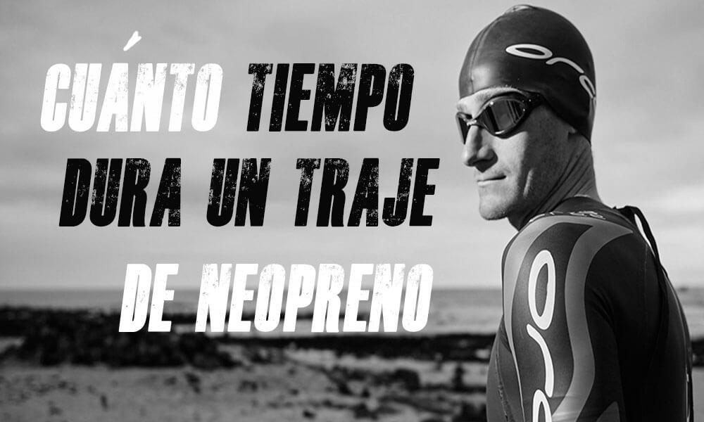 Cuánto tiempo dura un neopreno para triatlón | El Último Triatleta
