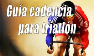 Guía rápida cadencia para el triatleta