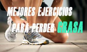 mejores ejercicios para perder grasa