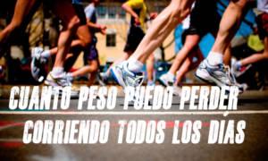 cuanto peso puedo perder corriendo todos los dias