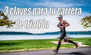 3 claves para tu carrera de triatlón