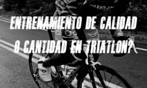 entrenamiento de calidad o cantidad en triatlon