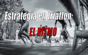 estrategia en triatlón: el ritmo