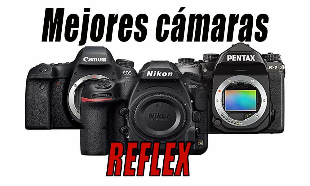 Mejores cámaras reflex 2019 que puedes comprar