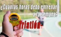¿Cuántas horas en semana debo entrenar para hacer un triatlón?