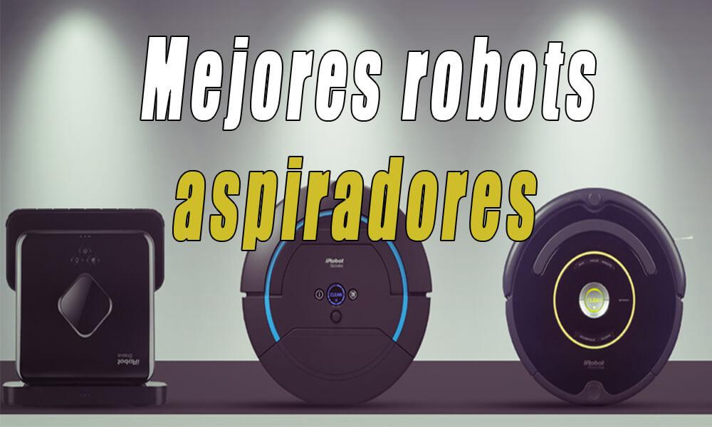 Mejores robot aspiradores inteligentes 2019 | Comparativa