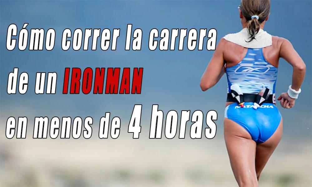 Como hacer menos de 4 horas en la maratón de un Ironman