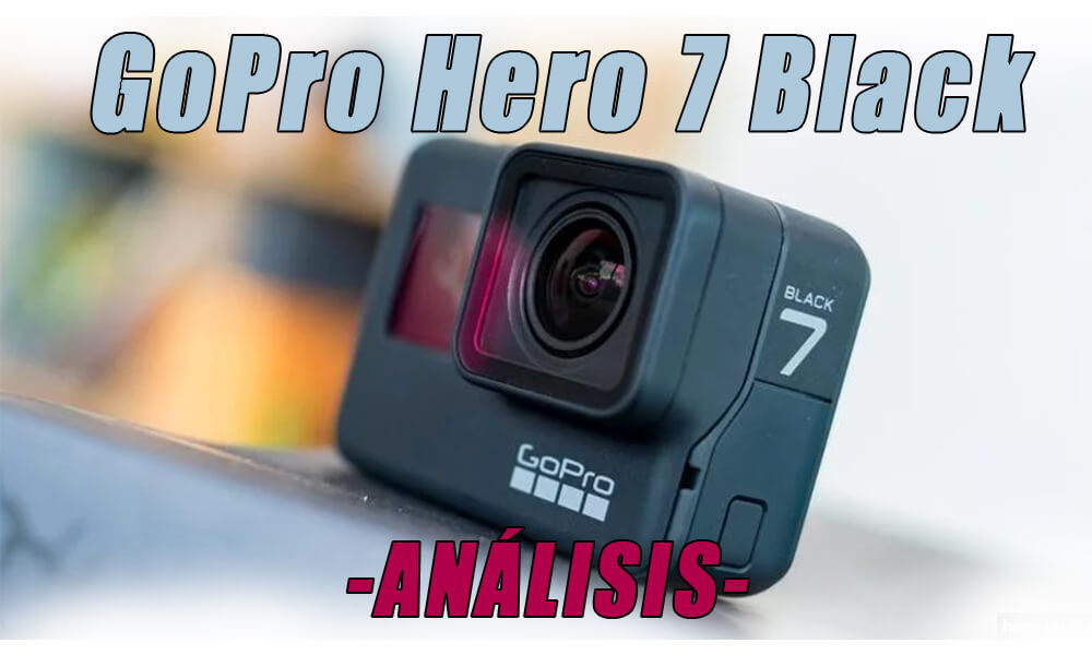GoPro Hero 7 Black: El análisis y review | Comparativa con GoPro 6