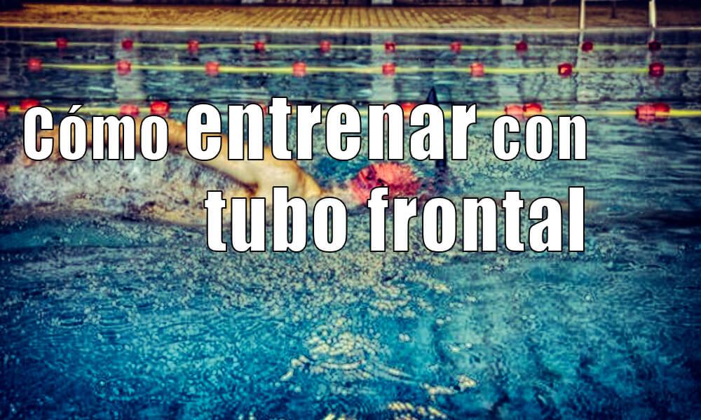 Cómo entrenar con el tubo frontal en natación | Beneficios