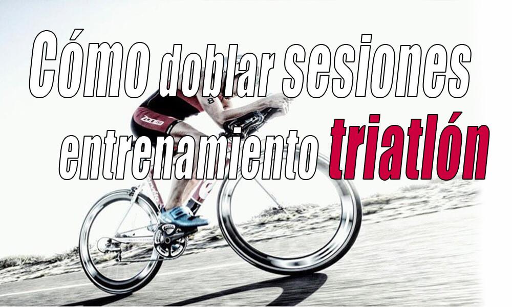 Cómo y cuándo doblar sesión de entrenamiento triatlón dos veces al día