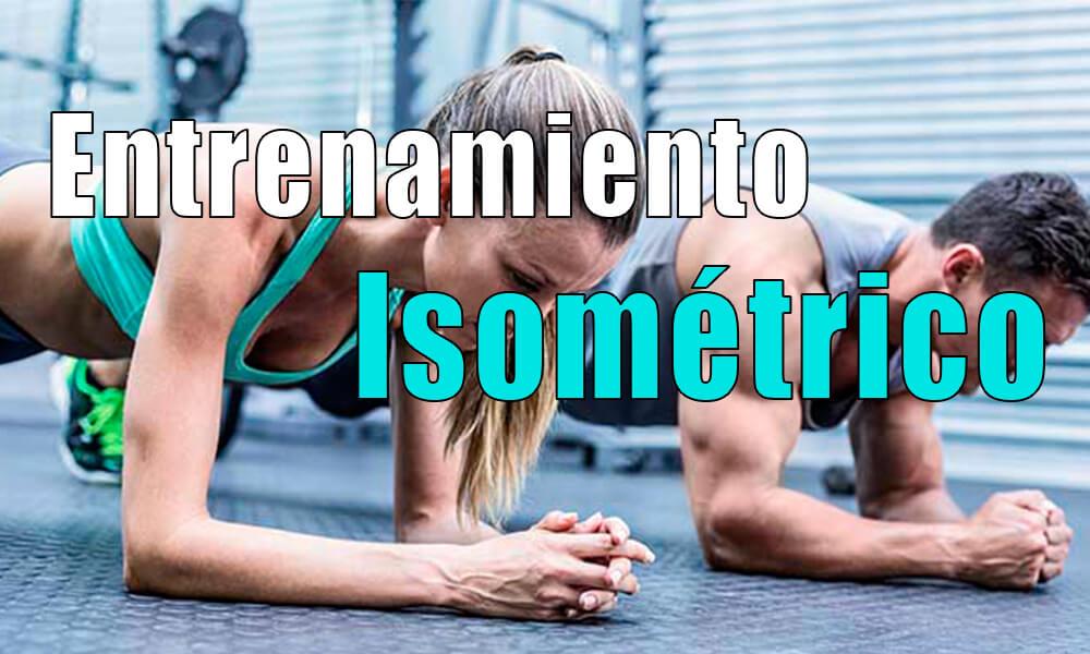 Ejercicio Isométrico: Qué es y para qué sirve | Beneficios | Entrenamiento