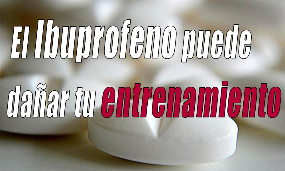 Ibuprofeno y Correr: Los antiinflamatorios dañan tu entrenamiento