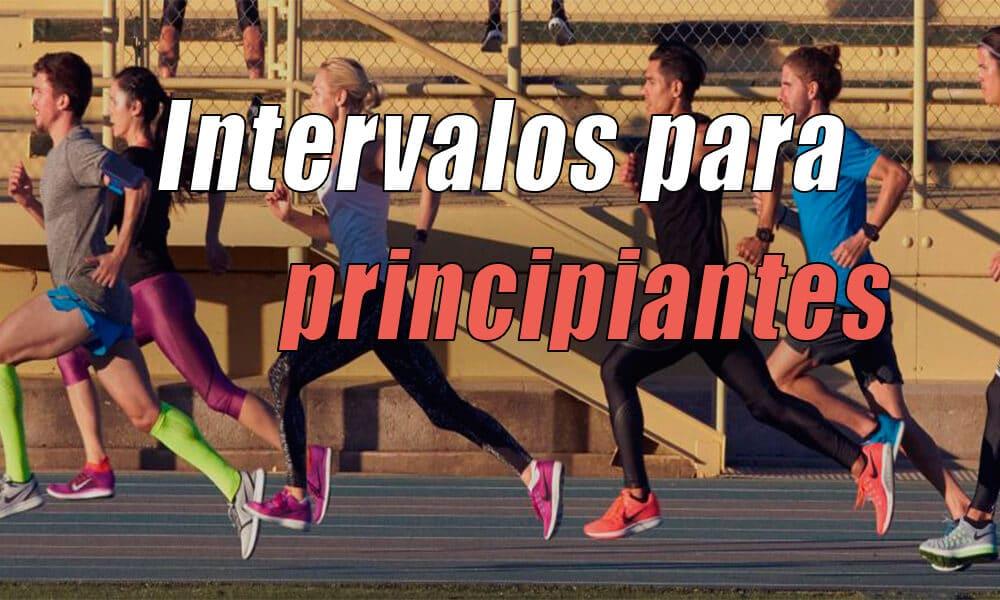 Intervalos para correr principiantes | Tipo de sesiones y dificultad