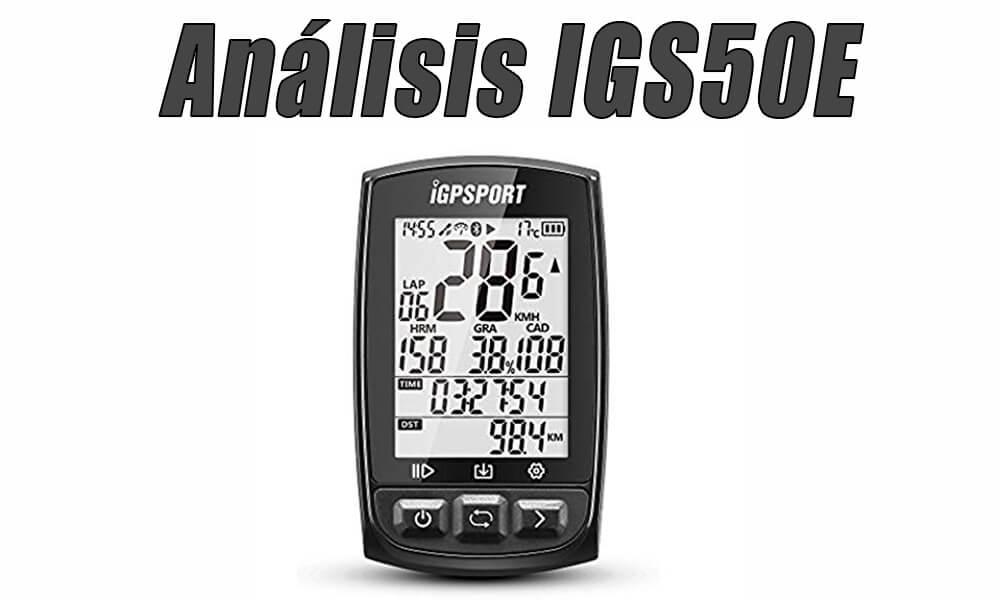 IGS50E: Prueba, análisis y opinión