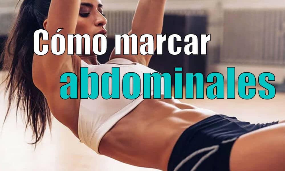 Cómo marcar abdominales | Tabla ejercicios, core y consejos