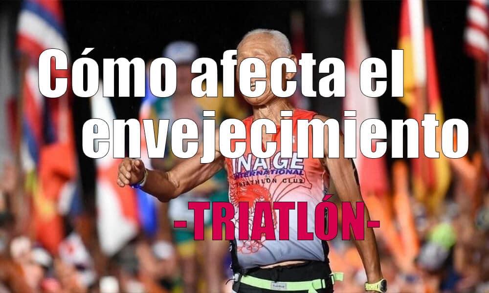 Cómo afecta el envejecimiento en triatlón