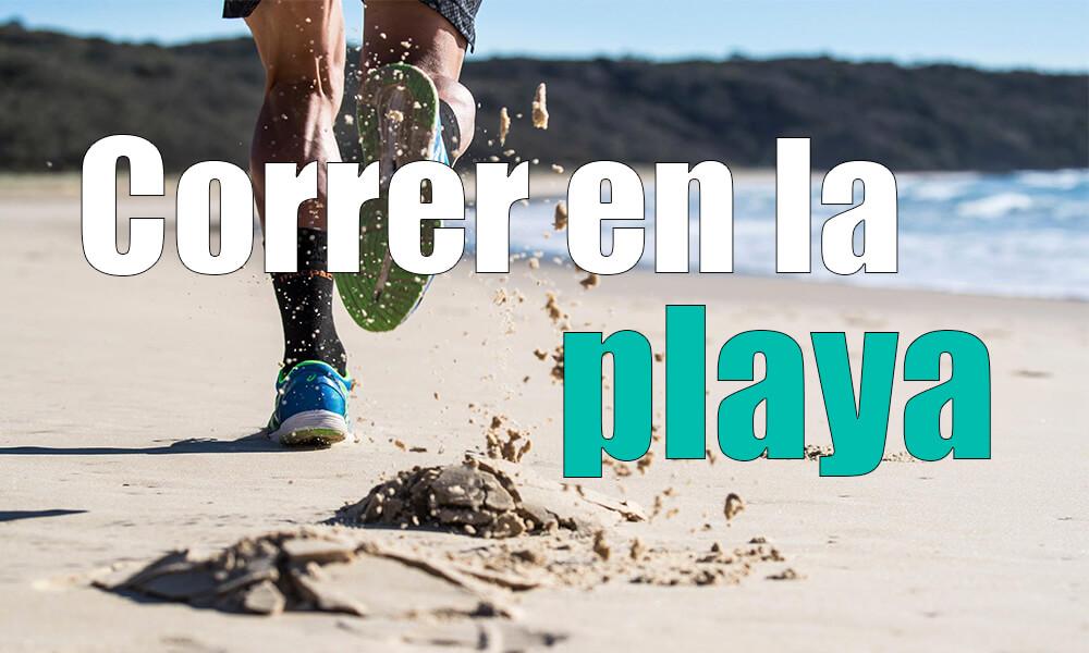 Correr en la playa: Ejercicios, Consejos y beneficios