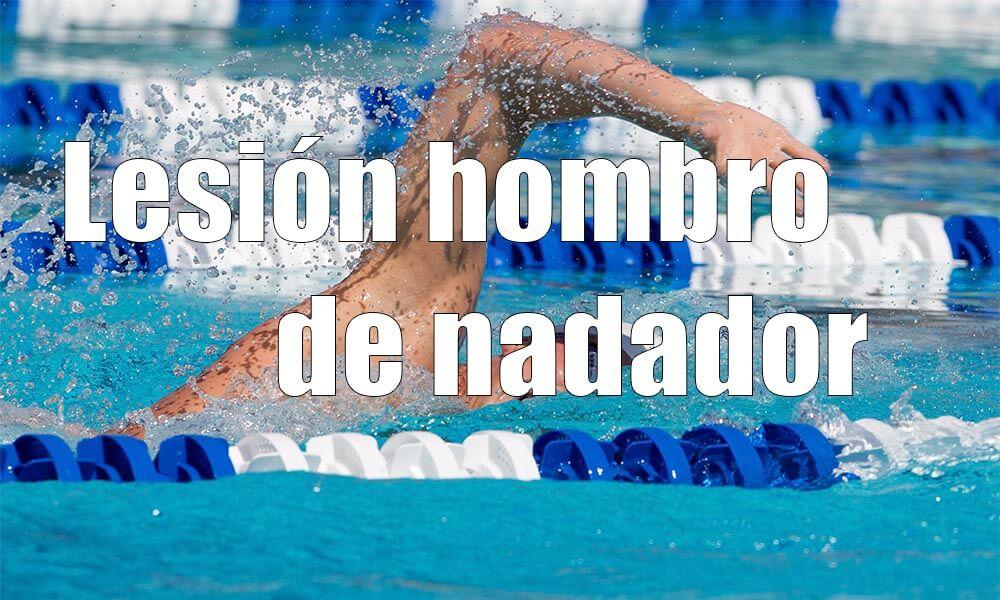 Hombro de nadador: Lesión del nadador | Causas, síntomas y prevención