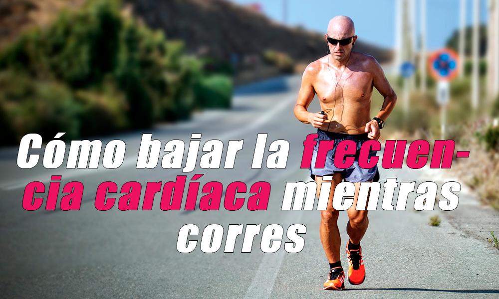 Cómo bajar la frecuencia cardíaca mientras corres