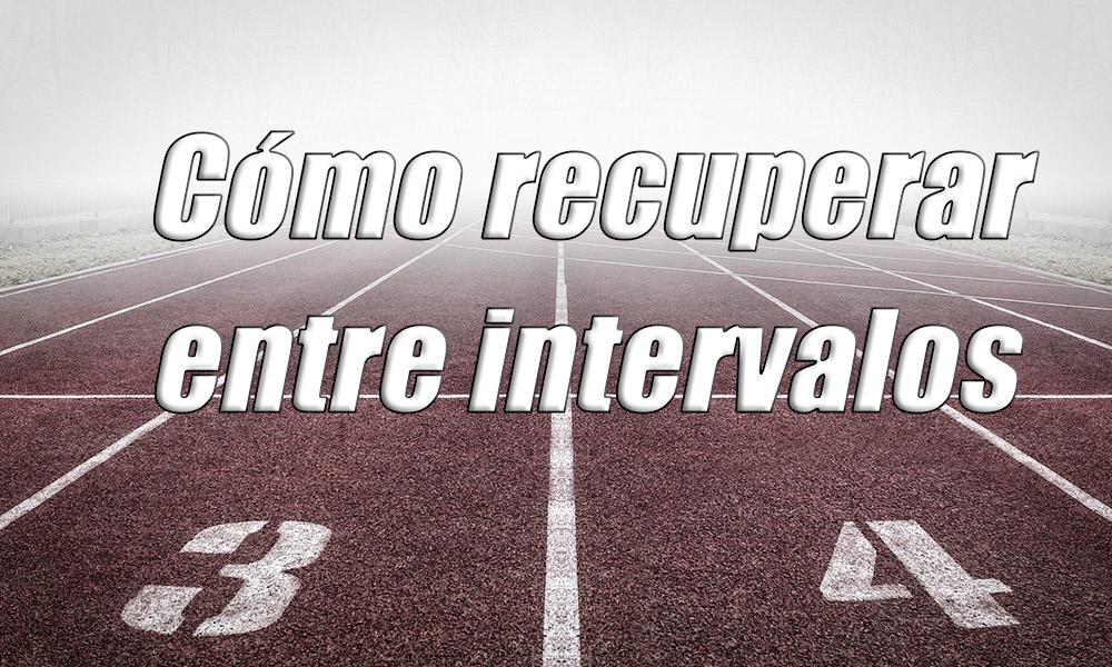 Cómo recuperar entre intervalos