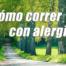 Cómo correr con alergia