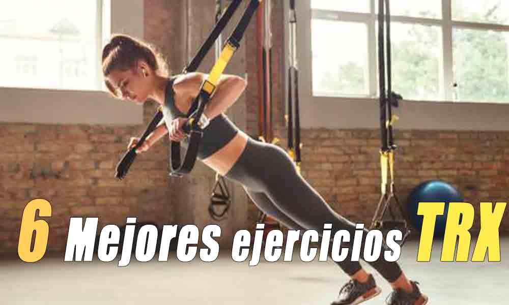 6 Mejores ejercicios TRX