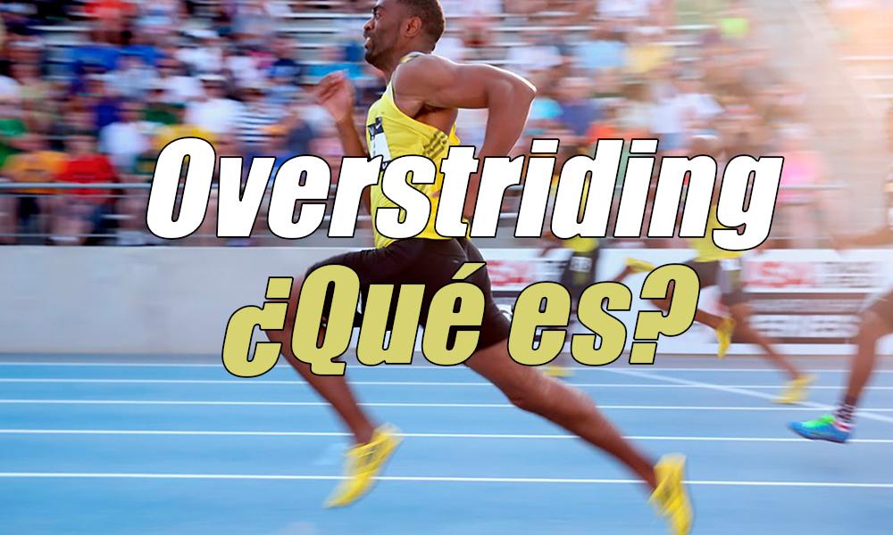 Overstriding: qué es