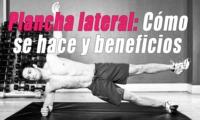 Plancha lateral: Cómo se hace y beneficios