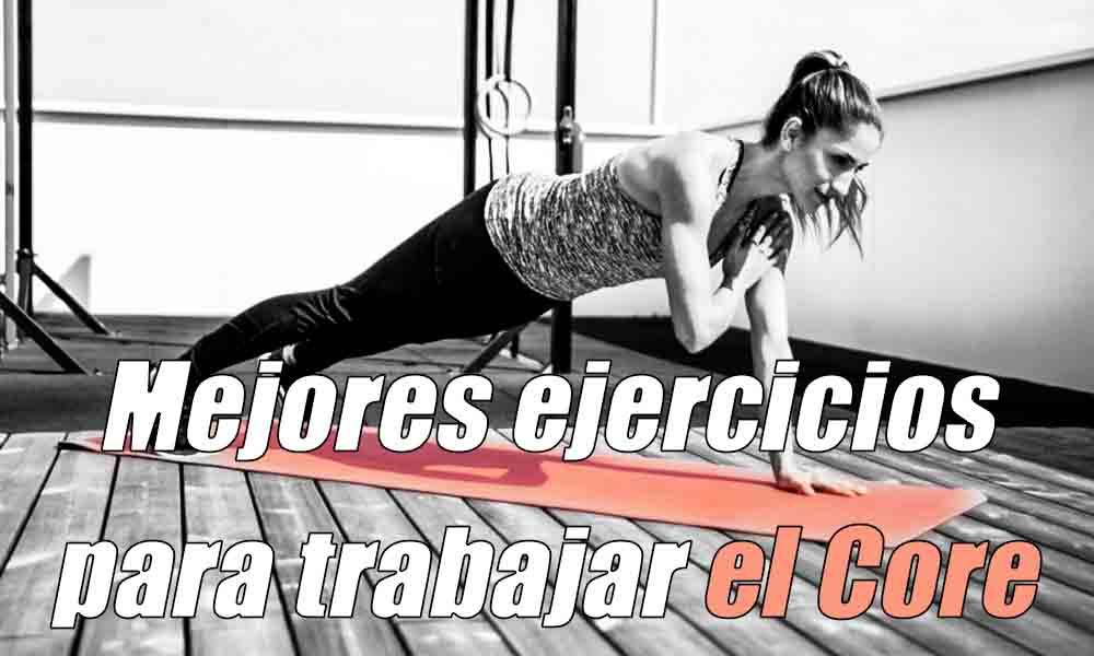 mejores ejercicios para trabajar el Core