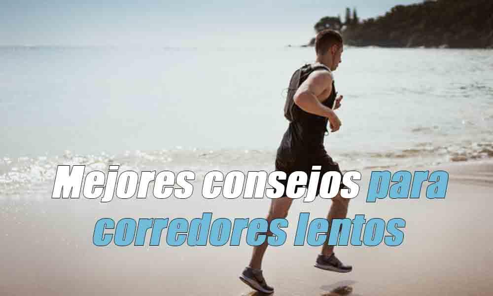 Mejores consejos para corredores lentos
