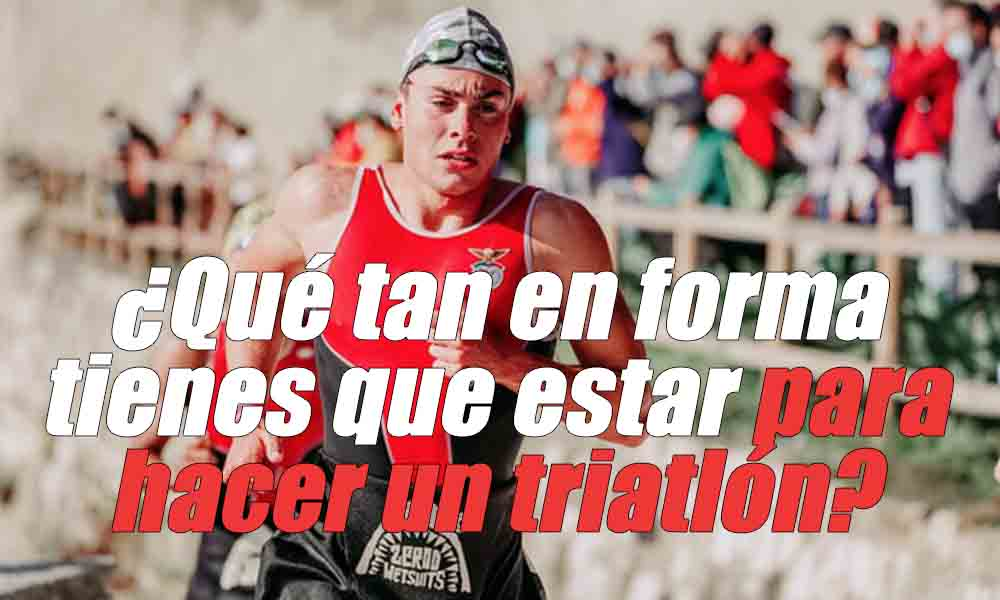 ¿Qué tan en forma tienes que estar para hacer un triatlón?