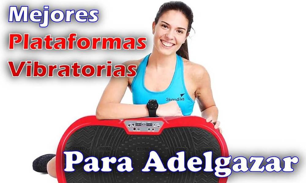 Mejor Plataforma Vibratoria Para Adelgazar Deportiva