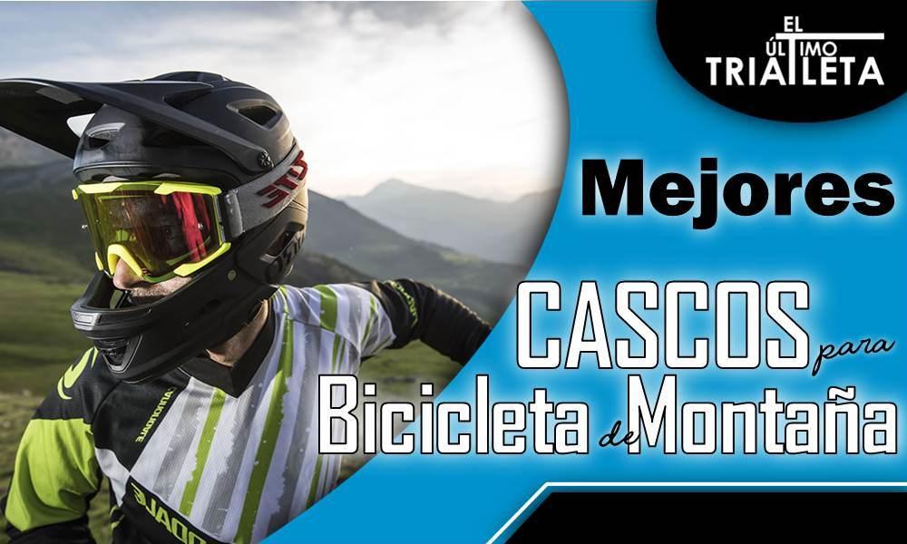 Mejores cascos para bicicleta de montaña