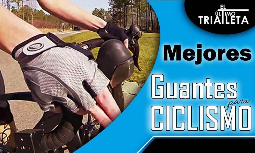 Mejores guantes para ciclismo