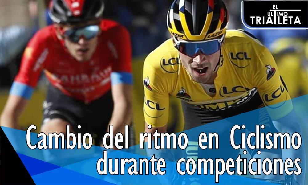 Cambio del ritmo en Ciclismo durante competiciones