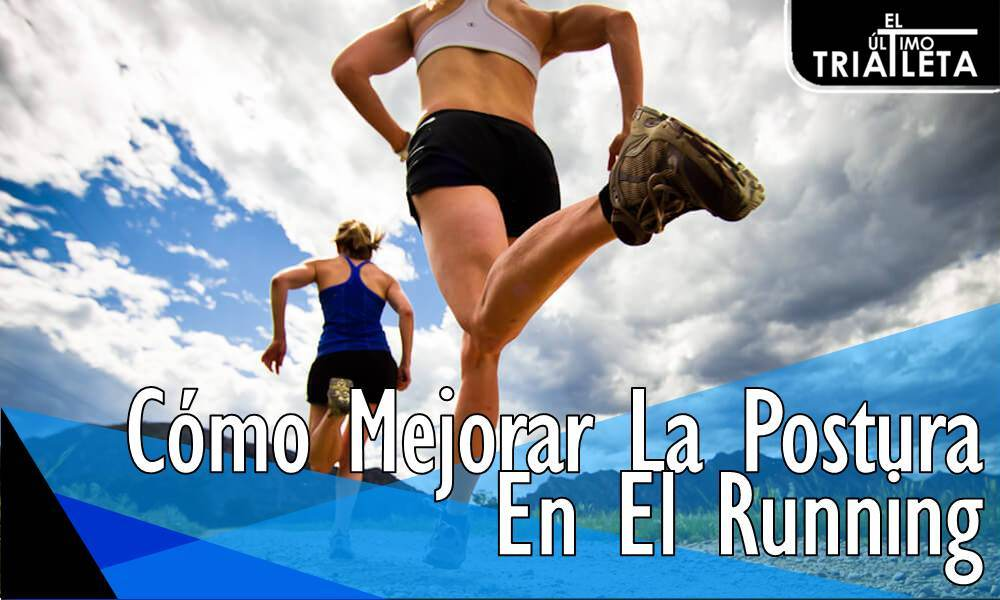 Mejorar La Postura En El Running