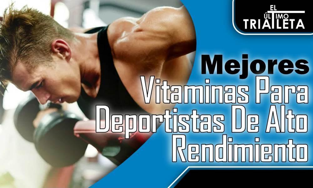 Vitaminas Para Deportistas De Alto Rendimiento