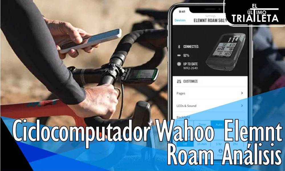 Ciclocomputador Wahoo Elemnt Roam Análisis