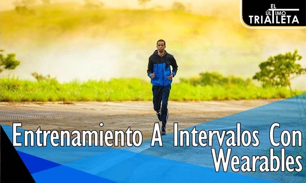 Entrenamiento A Intervalos Con Wearables